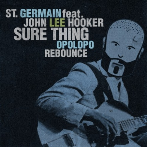 St. Germain feat. John Lee Hooker - Sure Thing (OPOLOPO rebounce) for Kambui Mental Unrest blog