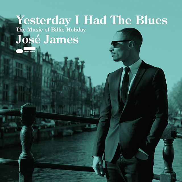 josé james yesterday i had the blues the music of billie holiday new album review